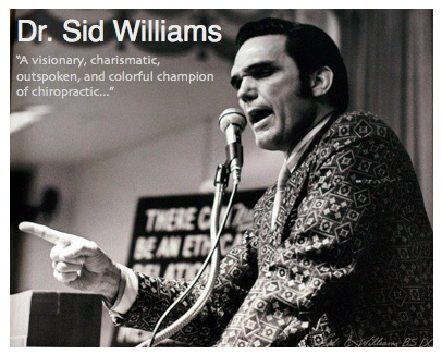 Sid Williams - colorful champion of chiropracic