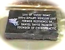 "Sweet Home Monument: Site of ""Sweet Home""  - 1870's Apiary, Nursery And Former Residence Of Daniel David Palmer Founder of Chiropractic"