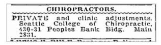 "1920 ad for the Seattle College of Chiropractic located in its first location: Peoples Bank Building. ""Main 2831"" was likely their phone number. Ad shows room 430 AND 431.... indicating that the school was expanding from the original room 430."