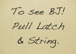 To See BJ Pull Latch and String